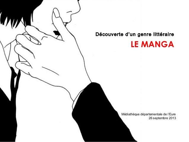 Découverte d'un genre littéraire LE MANGA Médiathèque départementale de l'Eure 26 septembre 2013