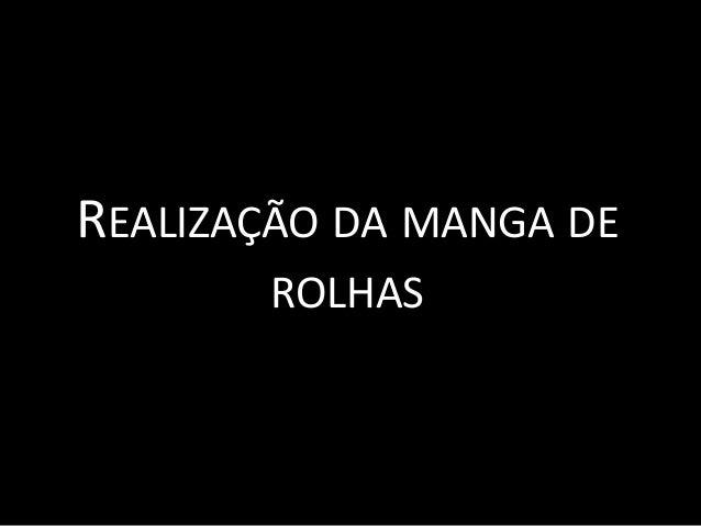 REALIZAÇÃO DA MANGA DE ROLHAS