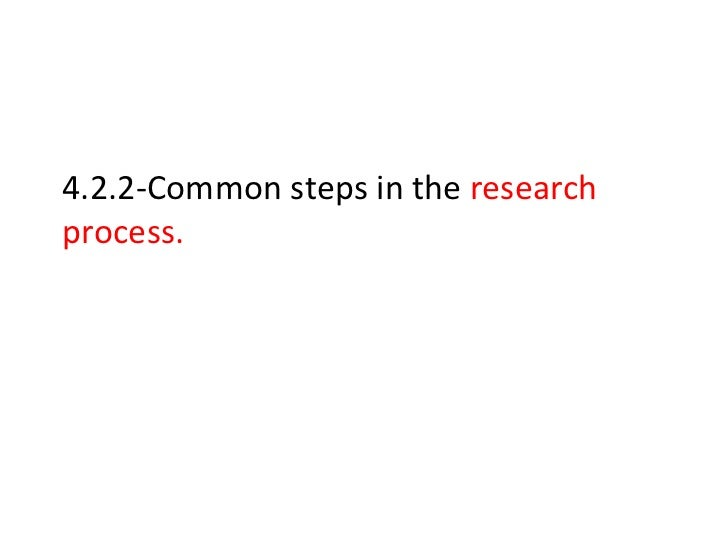 4.2.2-Common steps in the  research process.