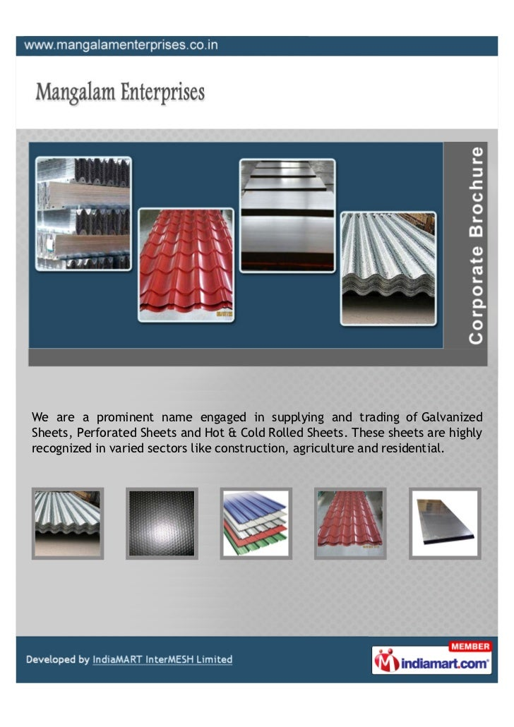 We are a prominent name engaged in supplying and trading of GalvanizedSheets, Perforated Sheets and Hot & Cold Rolled Shee...