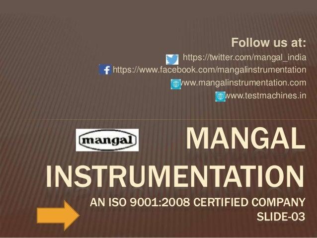 Follow us at: https://twitter.com/mangal_india https://www.facebook.com/mangalinstrumentation www.mangalinstrumentation.co...