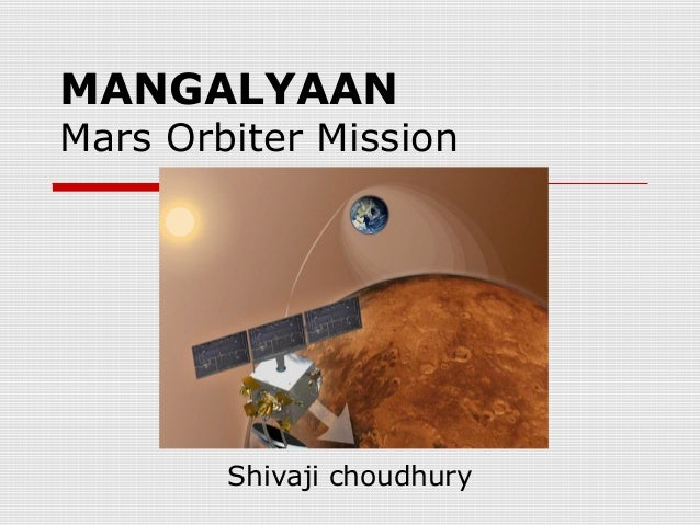 MANGALYAAN  Mars Orbiter Mission  Shivaji choudhury