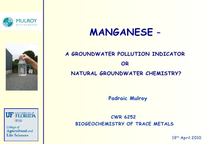 CWR 6252  BIOGEOCHEMISTRY OF TRACE METALS MANGANESE  –   A GROUNDWATER POLLUTION INDICATOR  OR  NATURAL GROUNDWATER CHEMIS...