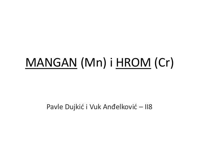 MANGAN (Mn) i HROM (Cr) Pavle Dujkić i Vuk Anđelković – II8