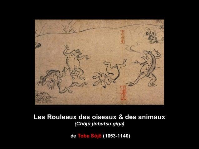 Les Rouleaux des oiseaux & des animaux (Chôjû jinbutsu giga) de Toba Sôjô (1053-1140)