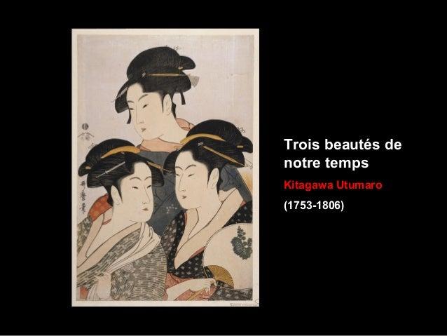 Trois beautés de notre temps Kitagawa Utumaro (1753-1806)