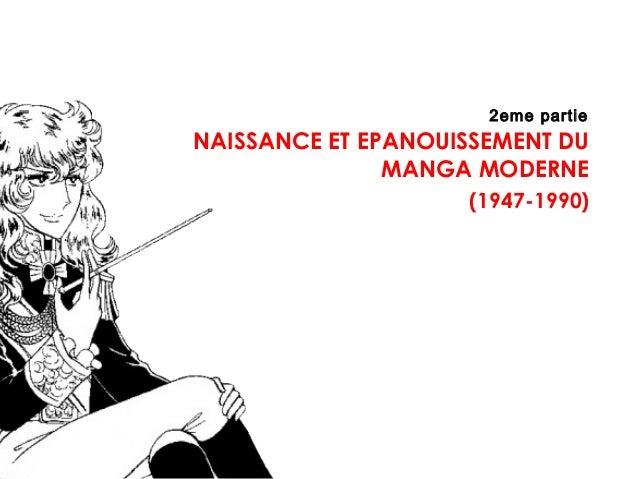 2eme partie NAISSANCE ET EPANOUISSEMENT DU MANGA MODERNE (1947-1990)
