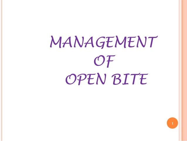 MANAGEMENT OF OPEN BITE DrRavikanthLakkakula 1