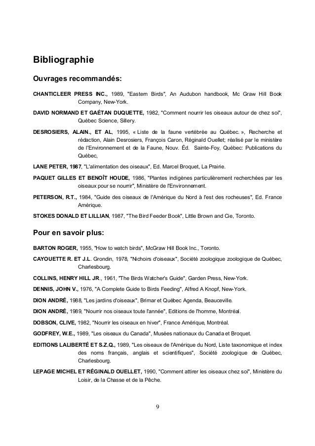 11 Nourriture des oiseaux de mangeoire Règle de base: Donnez du tournesol en hiver; du grain mélangé au printemps, en été ...