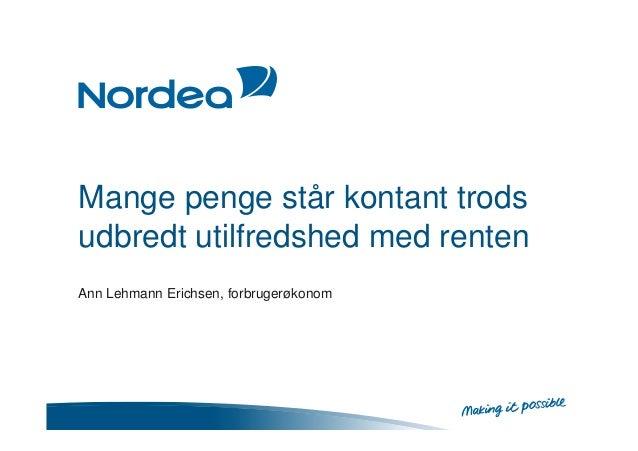 Mange penge står kontant trods udbredt utilfredshed med renten Ann Lehmann Erichsen, forbrugerøkonom