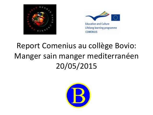 Report Comenius au collège Bovio: Manger sain manger mediterranéen 20/05/2015