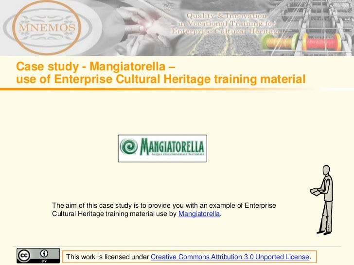Case study - Mangiatorella –use of Enterprise Cultural Heritage training material      The aim of this case study is to pr...