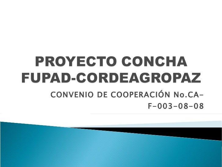 CONVENIO DE COOPERACIÓN No.CA-F-003-08-08