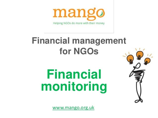 Financial management for NGOs Financial monitoring www.mango.org.uk