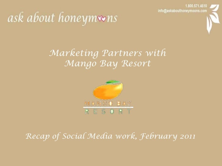 Marketing Partners with <br />Mango Bay Resort<br />Recap of Social Media work, February 2011<br />