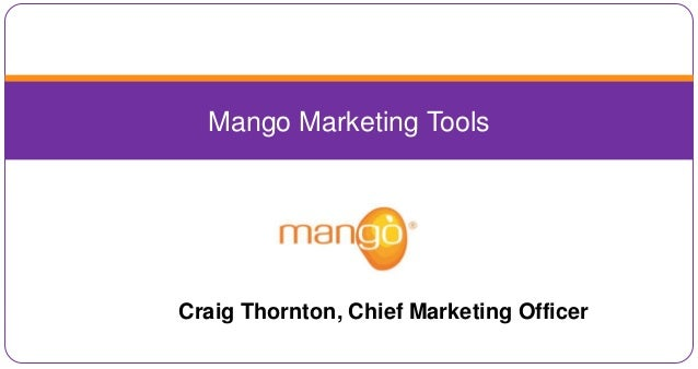 Mango Marketing Tools Craig Thornton, Chief Marketing Officer