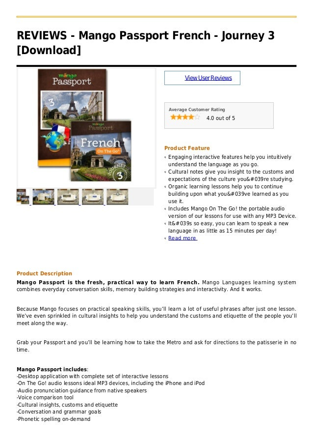 REVIEWS - Mango Passport French - Journey 3[Download]ViewUserReviewsAverage Customer Rating4.0 out of 5Product FeatureEnga...