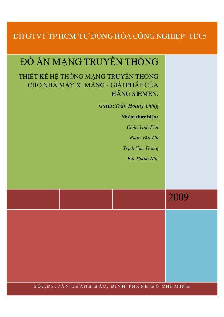 ĐH GTVT TP HCM-TỰ ĐỘNG HÓA CÔNG NGHIỆP- TĐ05 ĐỒ ÁN MẠNG TRUYỀN THÔNG THIẾT KẾ HỆ THỐNG MẠNG TRUYỂN THÔNG   CHO NHÀ MÁY XI ...