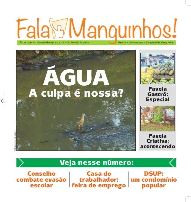 Favela Gastrô: Especial Conselho combate evasão escolar DSUP: um condomínio popular Notícias e Serviços para o Complexo de...