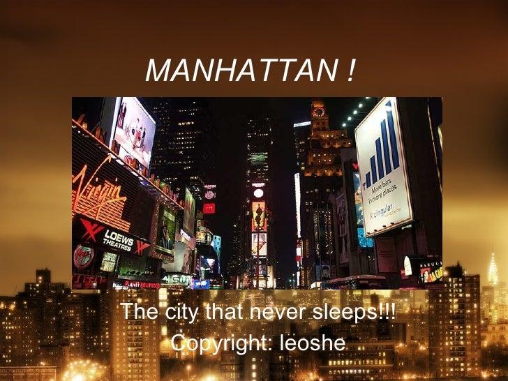MANHATTAN ! The city that never sleeps!!! Copyright: leoshe