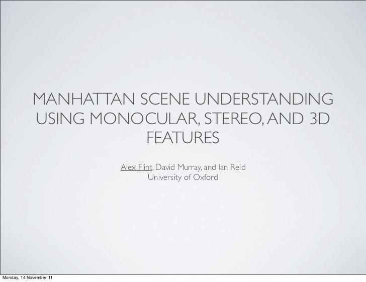 MANHATTAN SCENE UNDERSTANDING             USING MONOCULAR, STEREO, AND 3D                        FEATURES                 ...