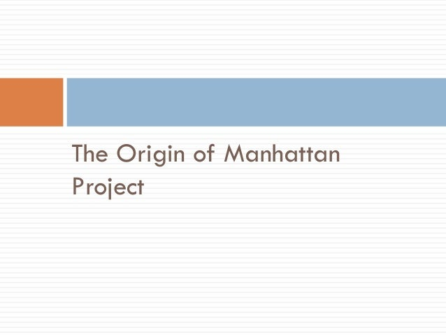 ethical reflection on the manhattan project The manhattan project was a research and development undertaking during world war ii that produced the first nuclear weapons.