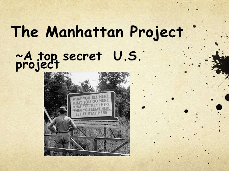 manhattan project facts The most difficult part of the manhattan project was not the scientific theory of the bomb but the engineering.
