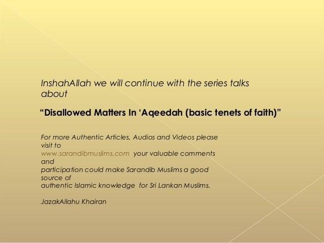 """InshahAllah we will continue with the series talks about """"Disallowed Matters In 'Aqeedah (basic tenets of faith)"""" For more..."""