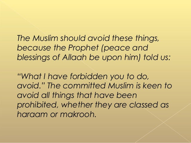 """The Muslim should avoid these things, because the Prophet (peace and blessings of Allaah be upon him) told us: """"What I hav..."""