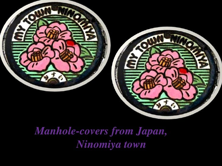 Manhole-covers from Japan,<br />                       Ninomiya town<br />