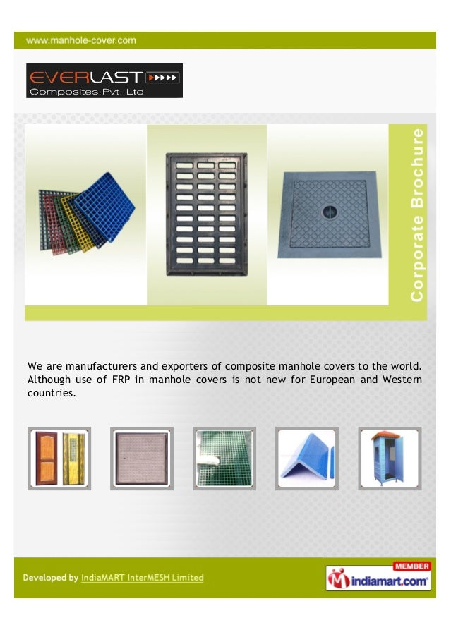 We are manufacturers and exporters of composite manhole covers to the world.Although use of FRP in manhole covers is not n...