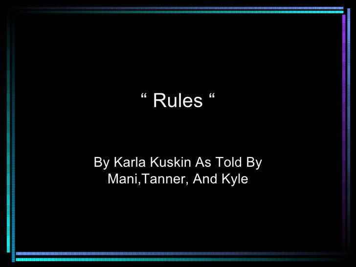 """""""  Rules """" By Karla Kuskin As Told By Mani,Tanner, And Kyle"""