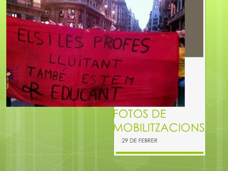 FOTOS DEMOBILITZACIONS 29 DE FEBRER