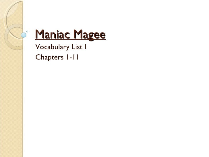 Maniac Magee Vocabulary List I Chapters 1-11
