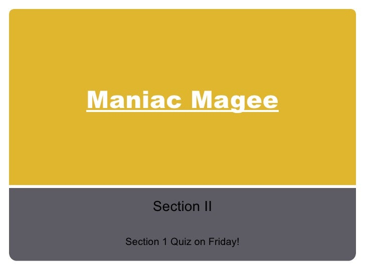 Maniac Magee Section II Section 1 Quiz on Friday!