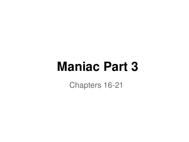 Maniac Part 3 Chapters 16-21