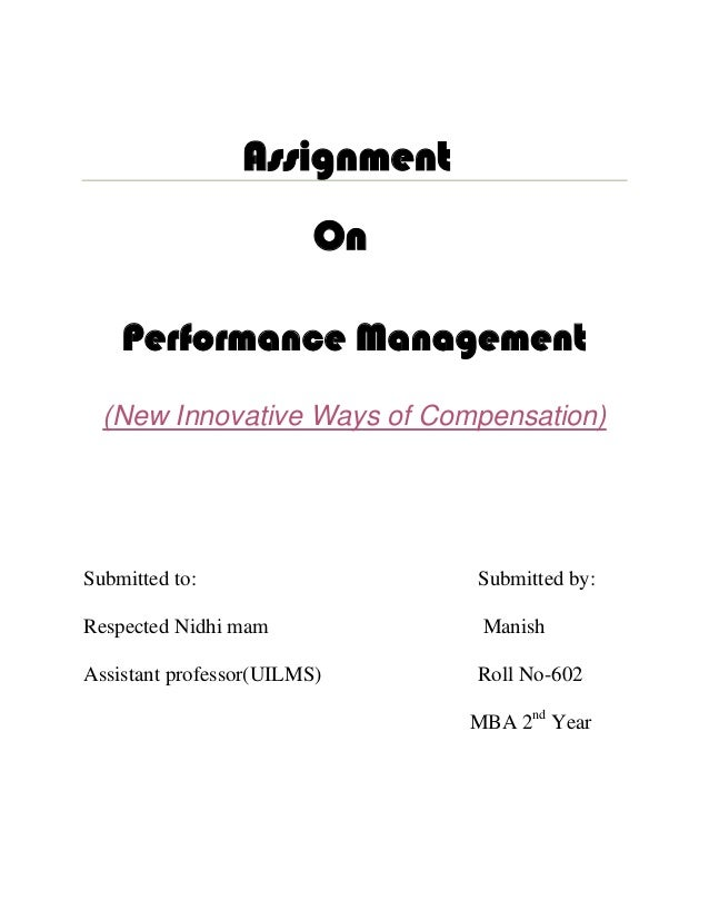 Assignment                         On    Performance Management  (New Innovative Ways of Compensation)Submitted to:       ...