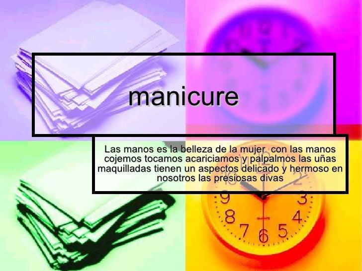 manicure Las manos es la belleza de la mujer  con las manos cojemos tocamos acariciamos y palpalmos las uñas maquilladas t...