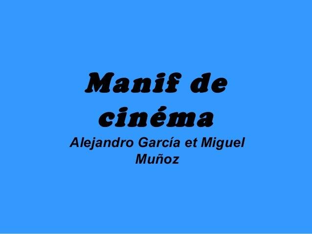 Manif de  cinémaAlejandro García et Miguel         Muñoz