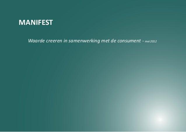 MANIFEST  Waarde creeren in samenwerking met de consument - mei 2012