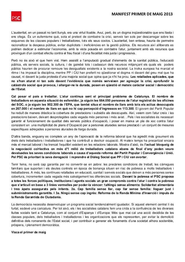 MANIFEST PRIMER DE MAIG 2013L'austeritat, en un passat no tant llunyà, era una virtut lloable. Avui, però, és un dogma inq...
