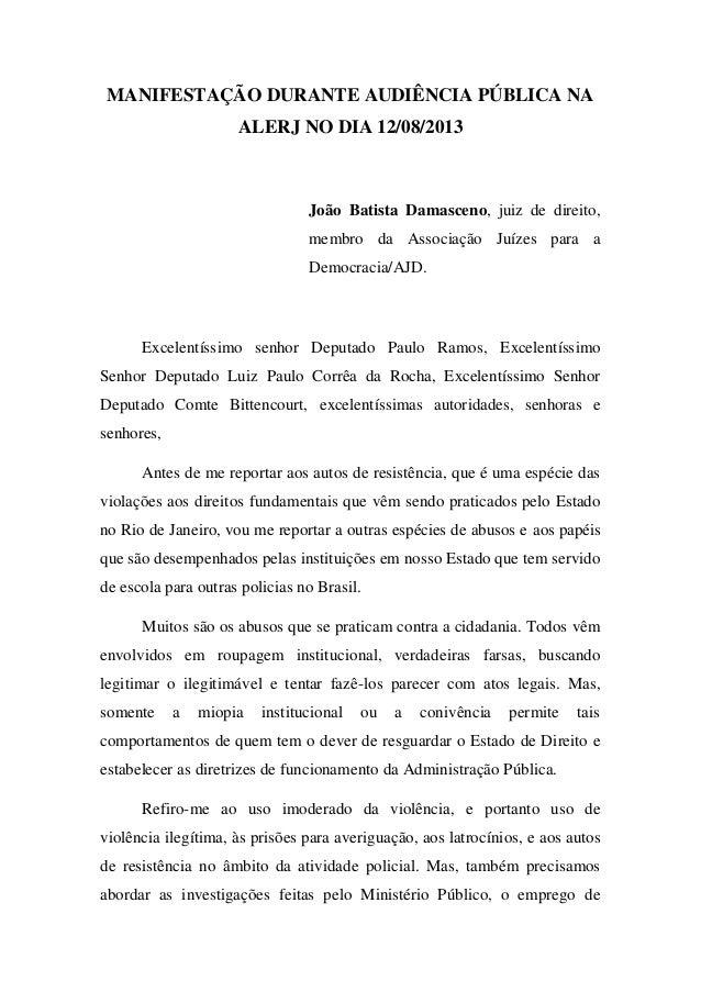 MANIFESTAÇÃO DURANTE AUDIÊNCIA PÚBLICA NA ALERJ NO DIA 12/08/2013 João Batista Damasceno, juiz de direito, membro da Assoc...