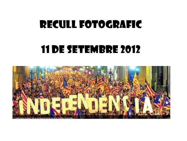 Recull fotografic11 de setembre 2012