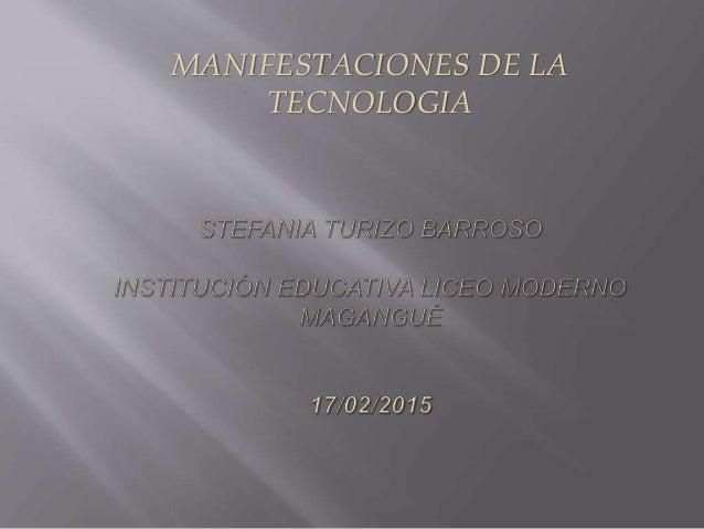 MANIFESTACIONES DE LA TECNOLOGIA
