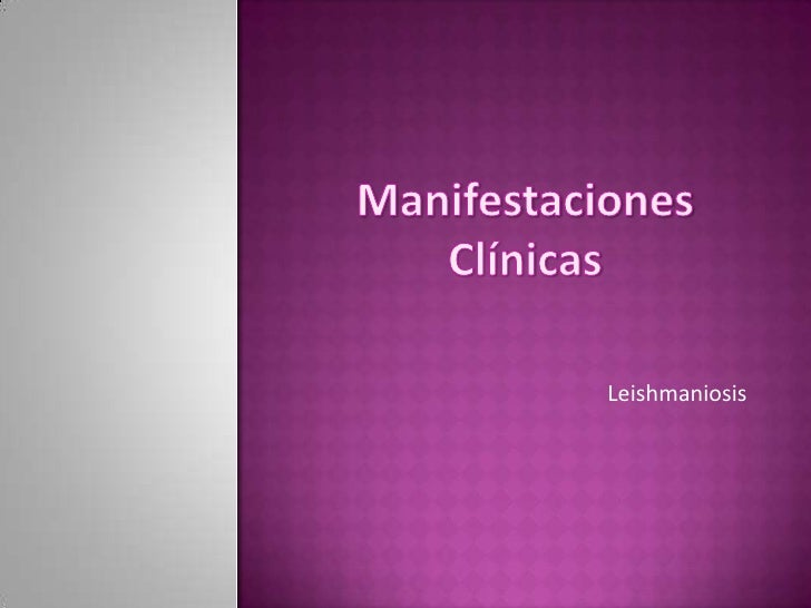 Manifestaciones Clínicas<br />Leishmaniosis<br />