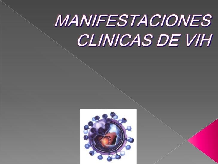 MANIFESTACIONES CLINICAS DE VIH<br />
