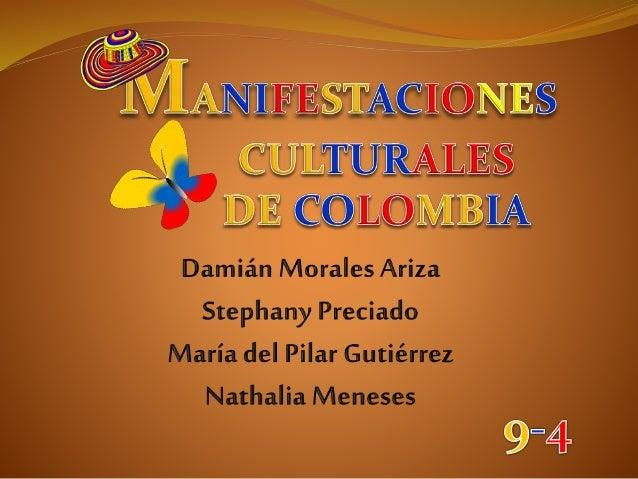 En Colombia existen diversas manifestaciones  culturales que expresan la variedad étnica,  religiosa, de costumbres, tradi...