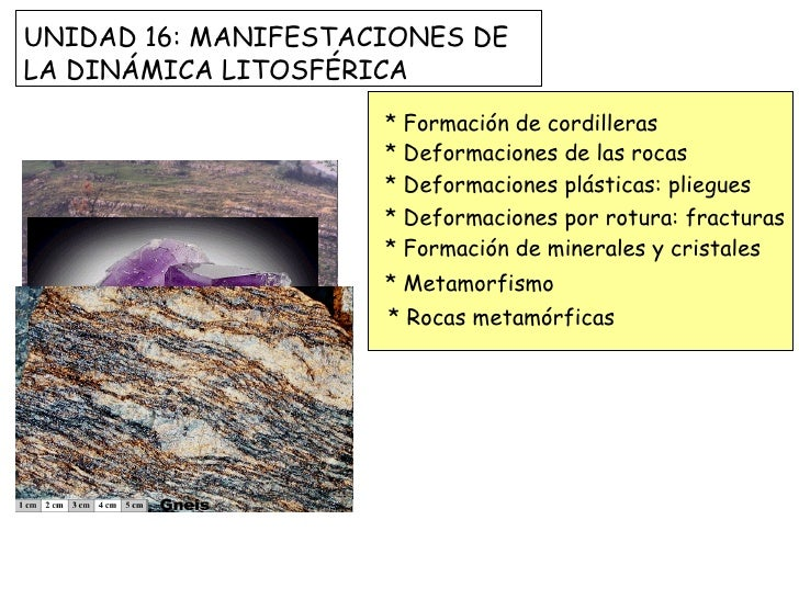 * Formación de cordilleras * Deformaciones de las rocas * Deformaciones plásticas: pliegues * Deformaciones por rotura: fr...
