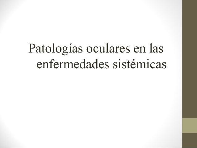 Patologías oculares en las enfermedades sistémicas