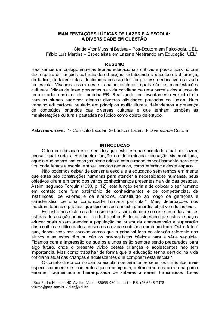 MANIFESTAÇÕES LÚDICAS DE LAZER E A ESCOLA:                        A DIVERSIDADE EM QUESTÃO�                     Cleide Vit...